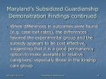 maryland s subsidized guardianship demonstration findings continued