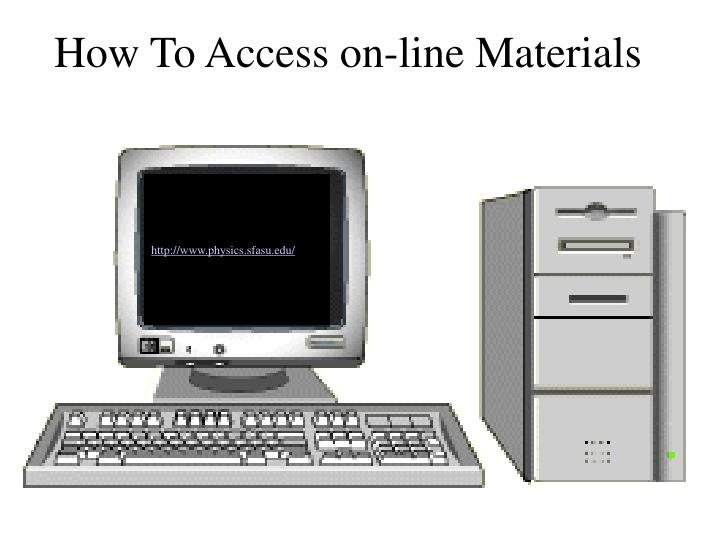 How to access on line materials