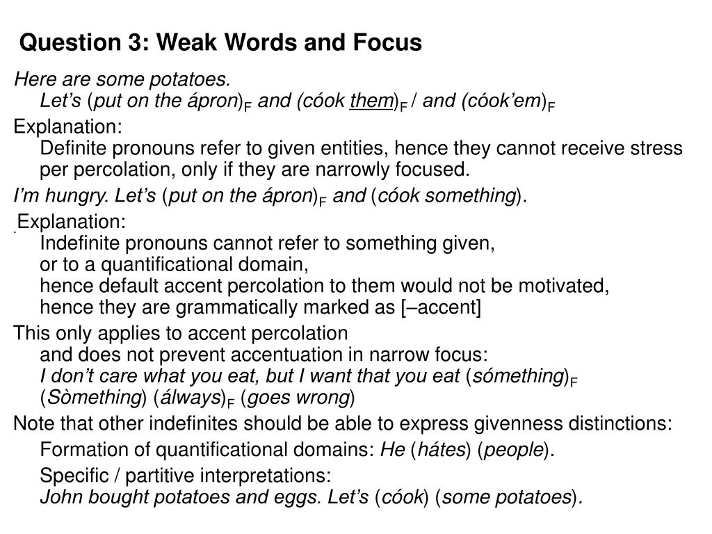 Question 3: Weak Words and Focus