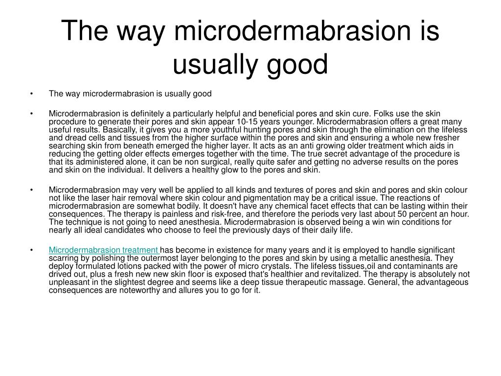the way microdermabrasion is usually good l.
