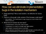 how can we eliminate implementation bugs in the isolation mechanism