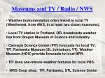 museums and tv radio nws