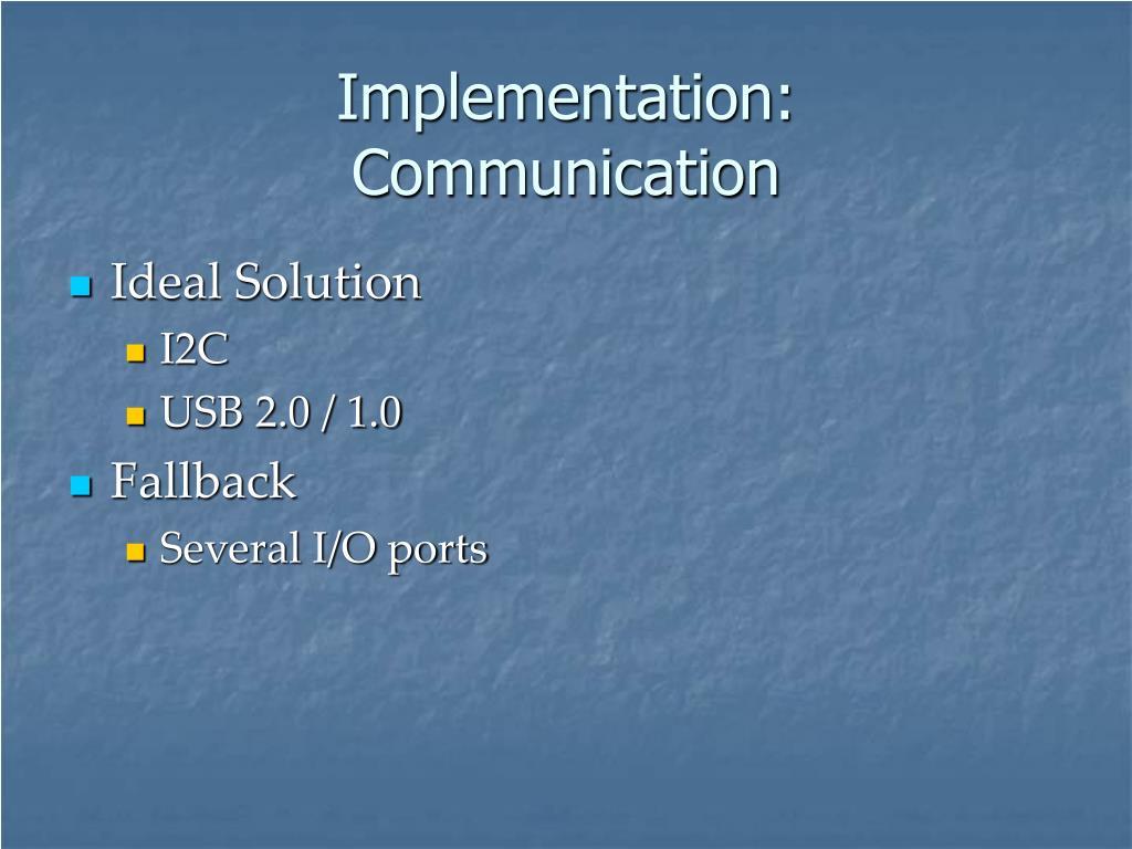 Implementation: