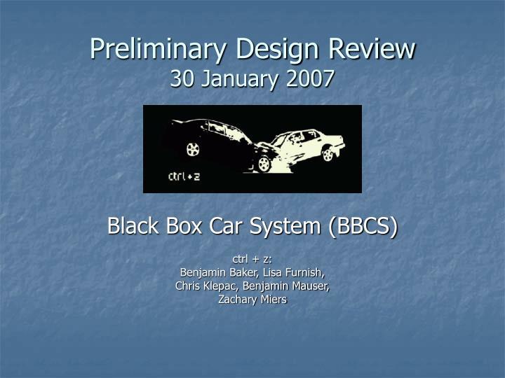 Preliminary design review 30 january 2007