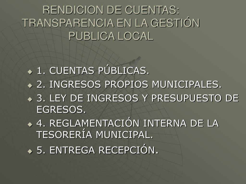 RENDICION DE CUENTAS: TRANSPARENCIA EN LA GESTIÓN PUBLICA LOCAL
