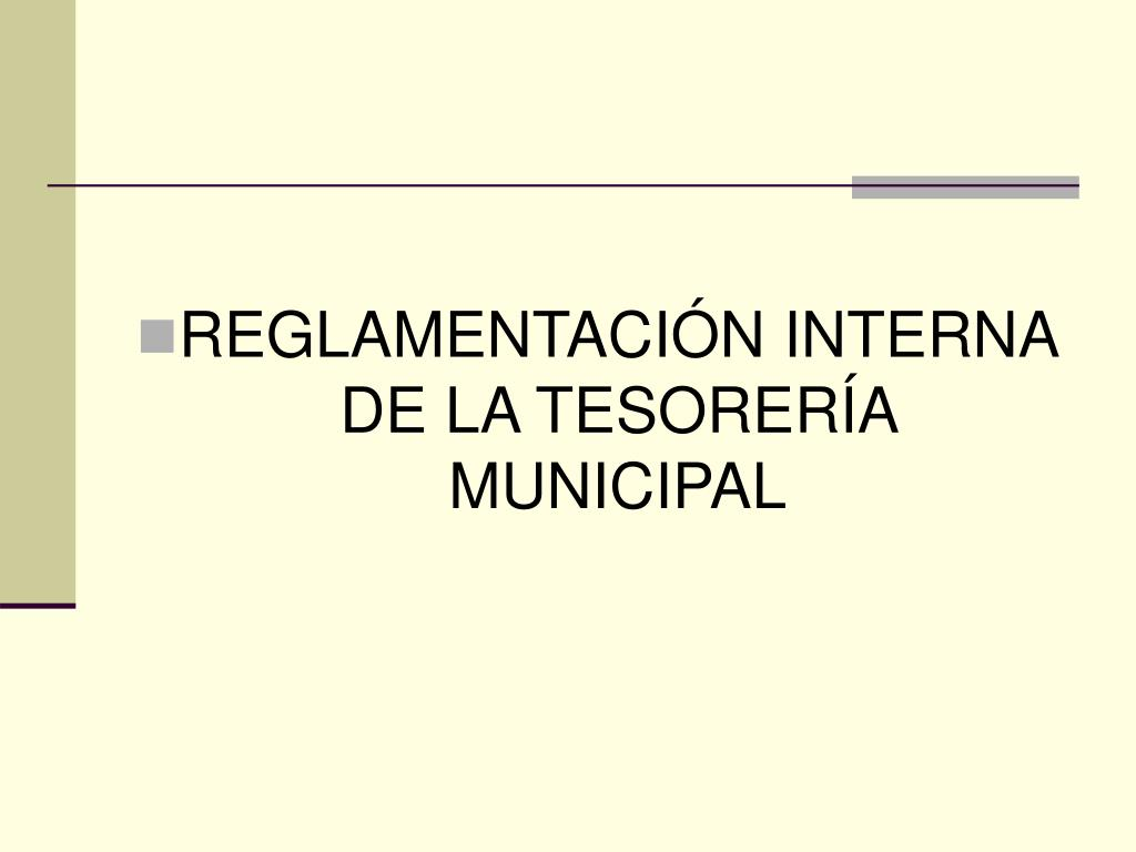 REGLAMENTACIÓN INTERNA DE LA TESORERÍA MUNICIPAL