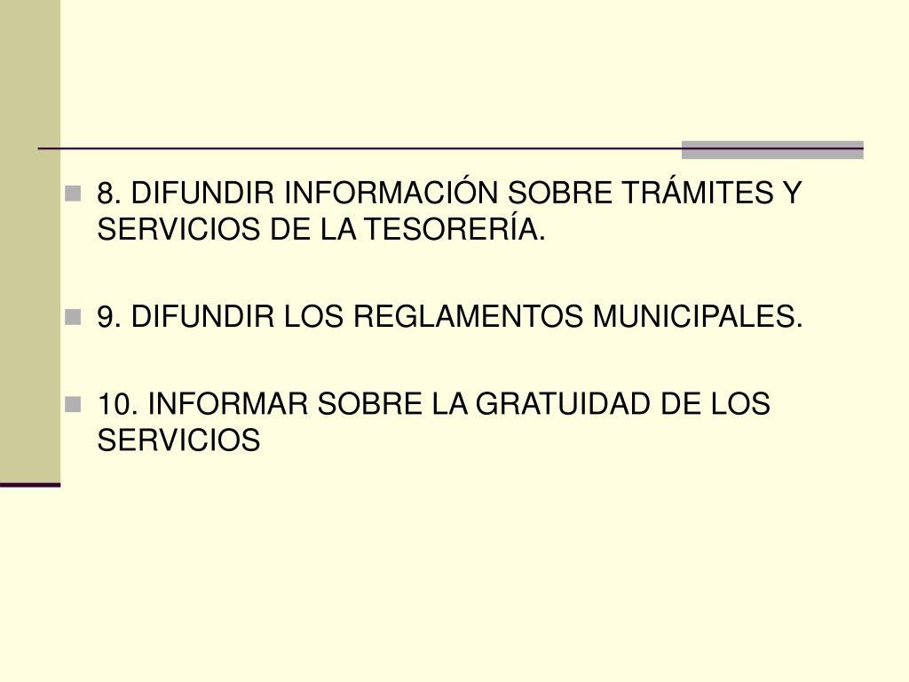 8. DIFUNDIR INFORMACIÓN SOBRE TRÁMITES Y SERVICIOS DE LA TESORERÍA.
