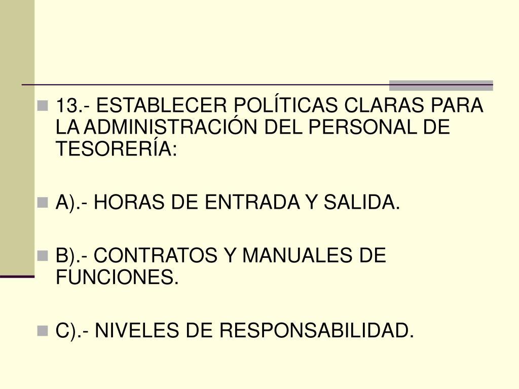 13.- ESTABLECER POLÍTICAS CLARAS PARA LA ADMINISTRACIÓN DEL PERSONAL DE TESORERÍA: