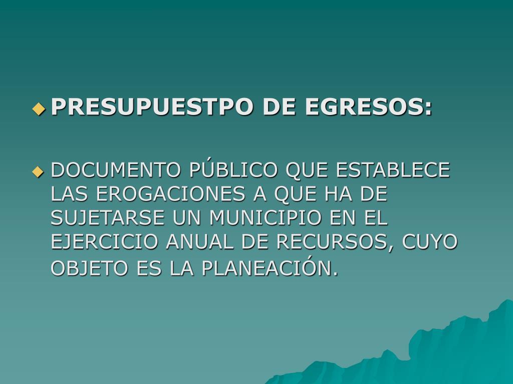 PRESUPUESTPO DE EGRESOS: