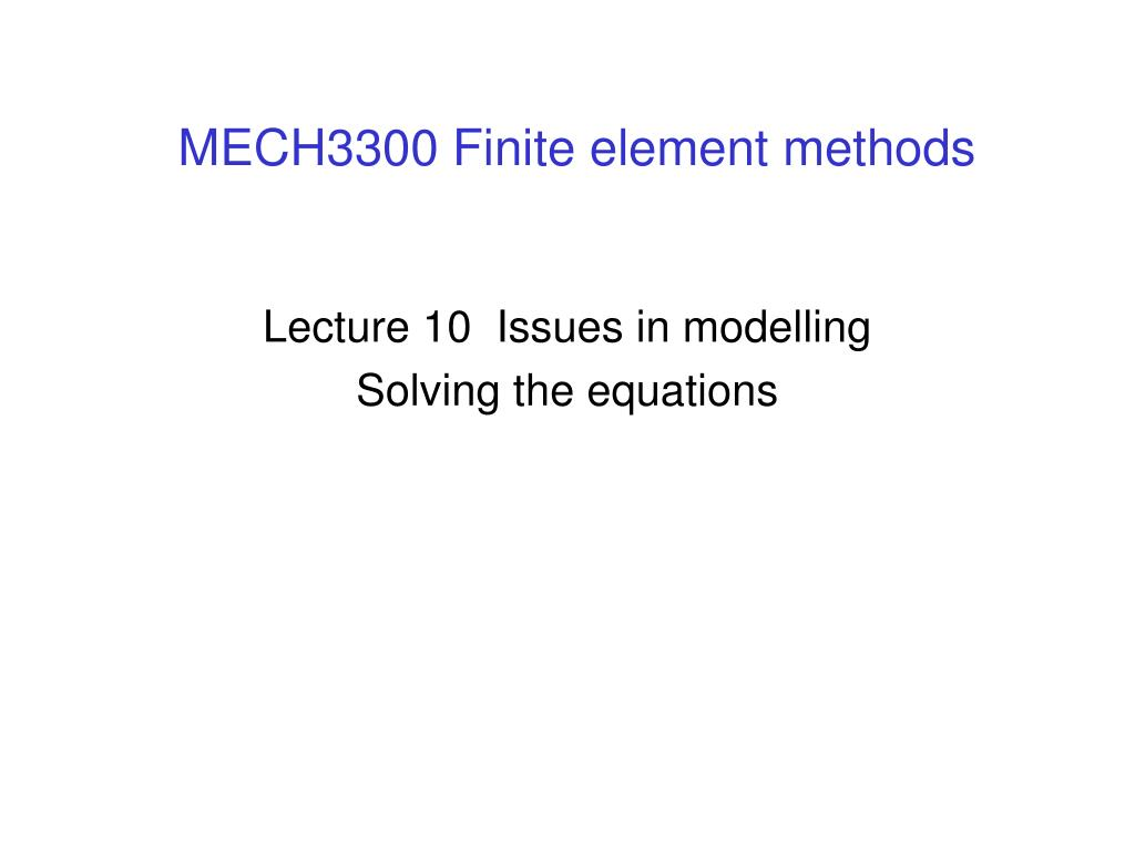mech3300 finite element methods l.