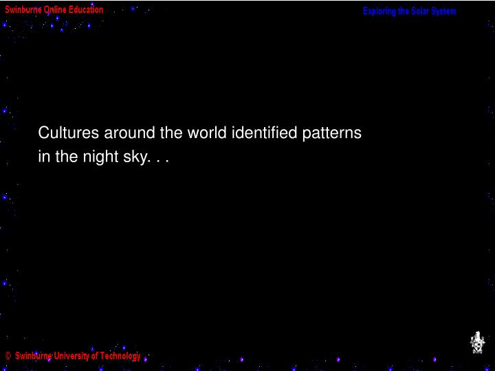 Cultures around the world identified patterns