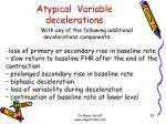 atypical variable decelerations