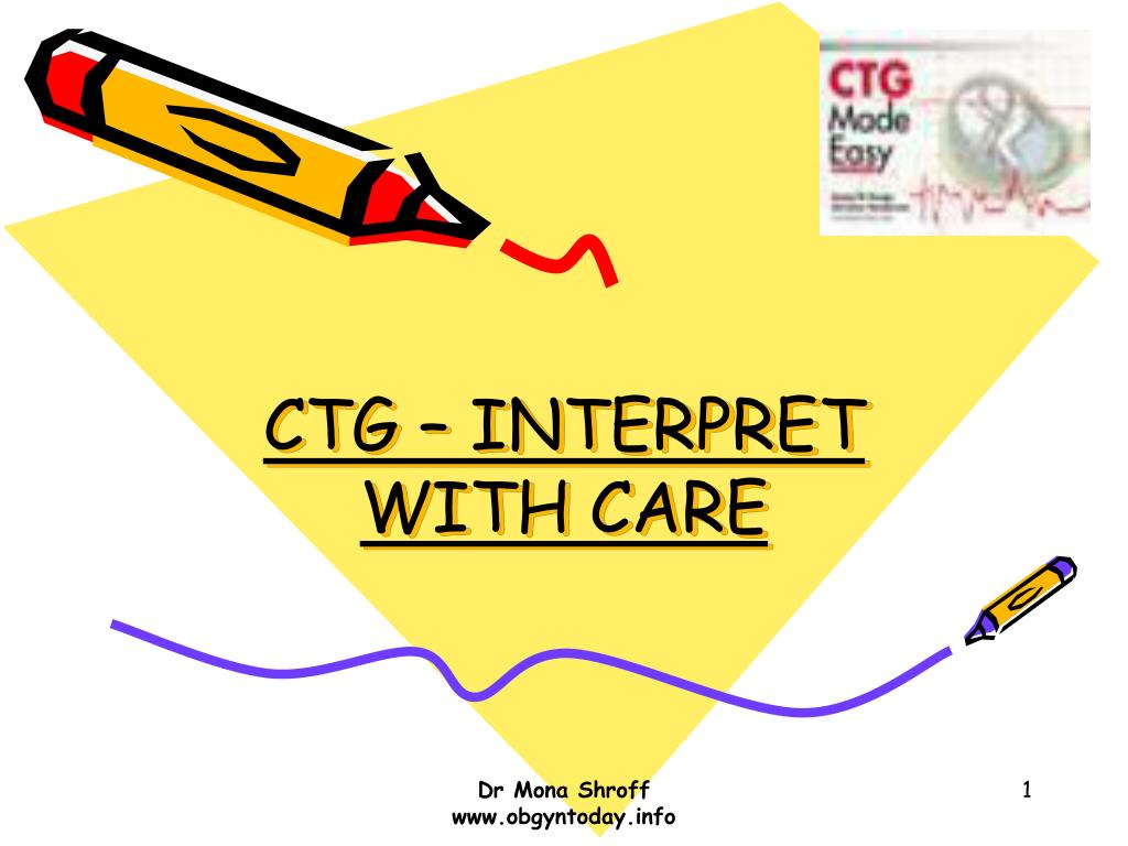 ctg interpret with care l.