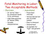 fetal monitoring in labor two acceptable methods