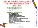 selected high risk indications for continuous monitoring of fetal heart rate