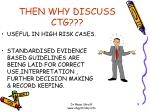 then why discuss ctg