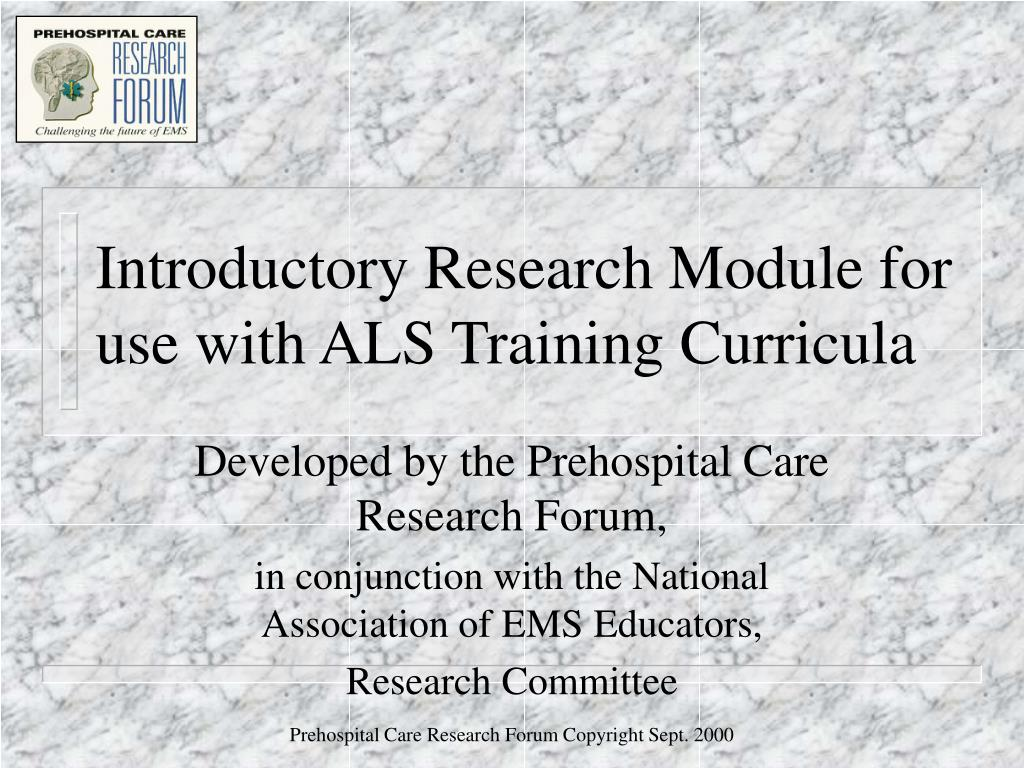 introductory research module for use with als training curricula l.