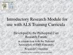 introductory research module for use with als training curricula