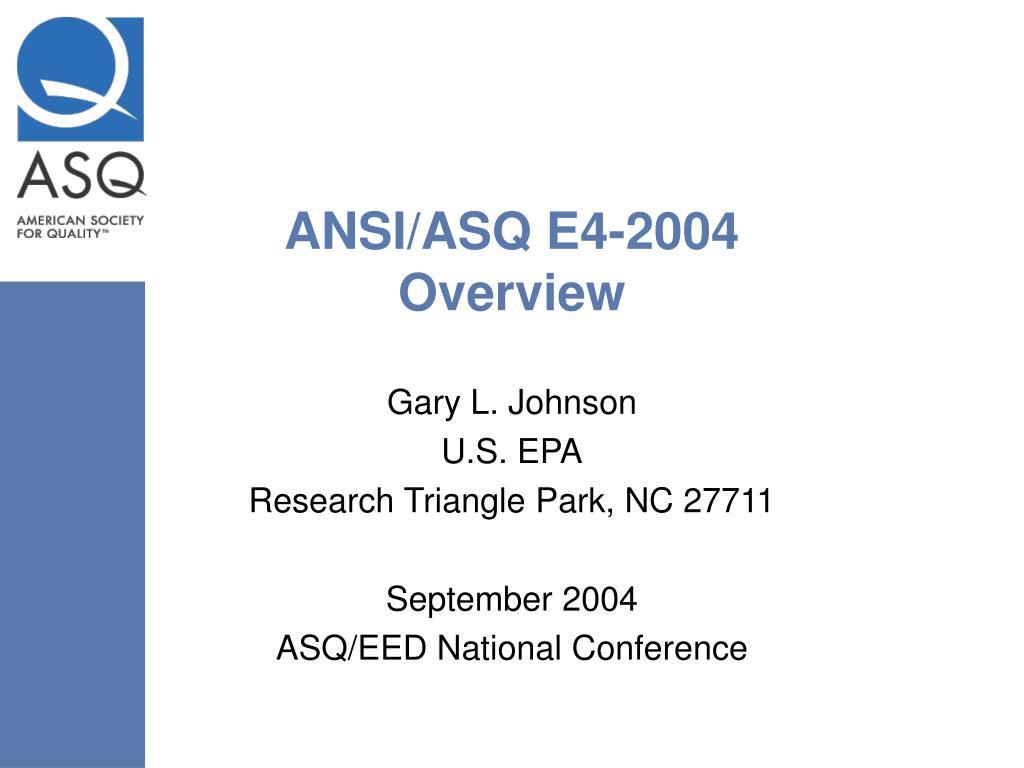 ansi asq e4 2004 overview l.