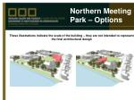 northern meeting park options1