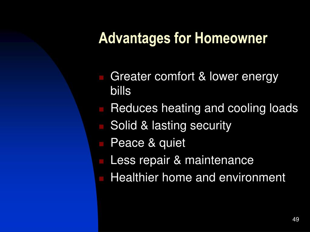 Advantages for Homeowner
