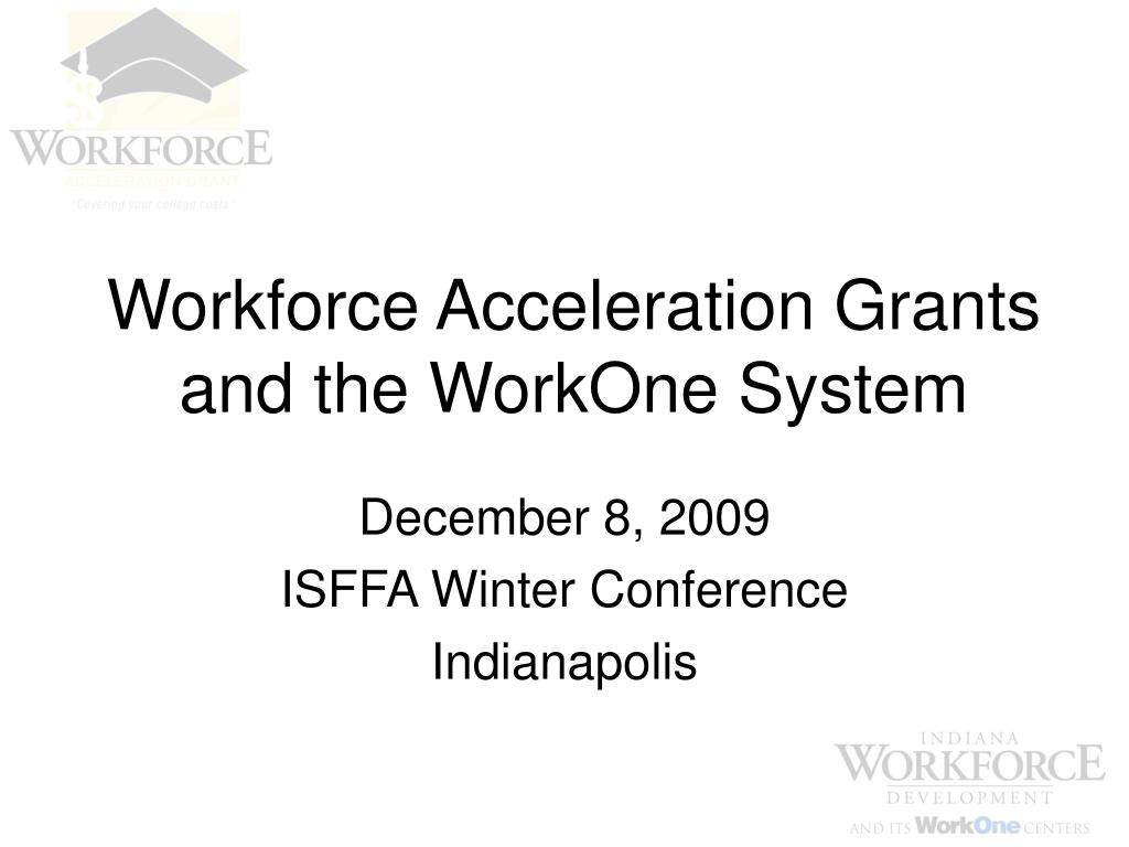 workforce acceleration grants and the workone system l.