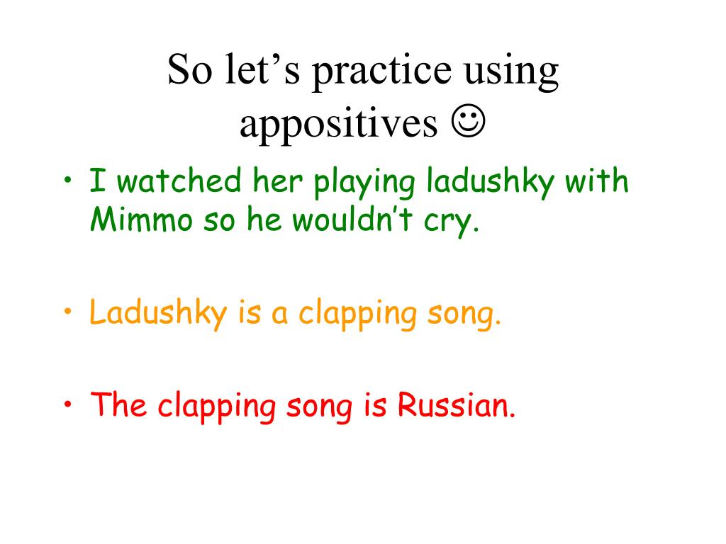 So let's practice using appositives