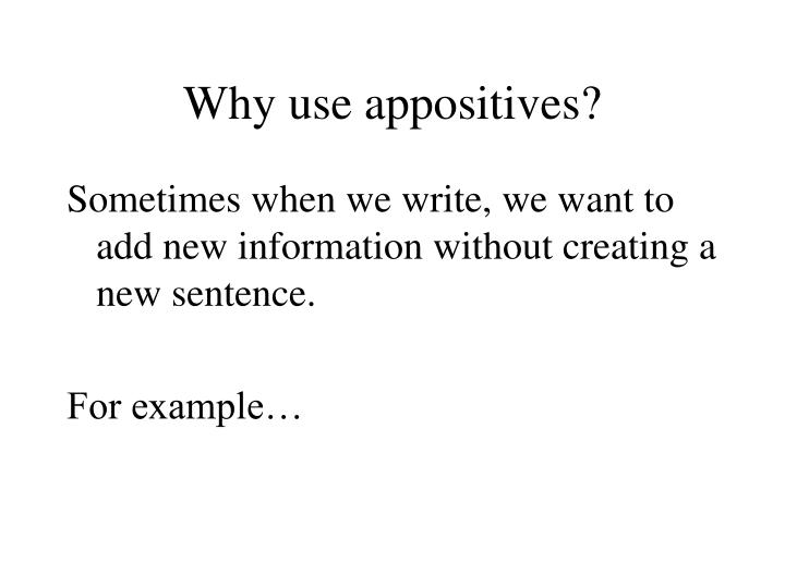Why use appositives