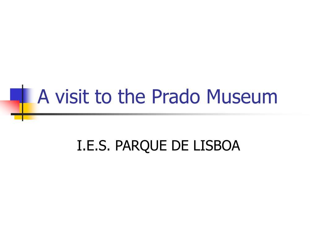 a visit to the prado museum l.