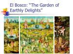 el bosco the garden of earthly delights
