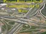 precast bent and deck construction ih 35 waco