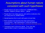 assumptions about human nature consistent with such hypotheses