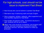 for high schools cost should not be issue to implement fast break