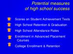 potential measures of high school success