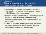 lesson 4 there are no shortcuts for mortality measurement at least not yet