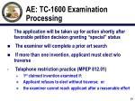 ae tc 1600 examination processing