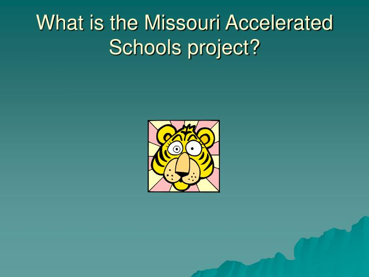 What is the missouri accelerated schools project