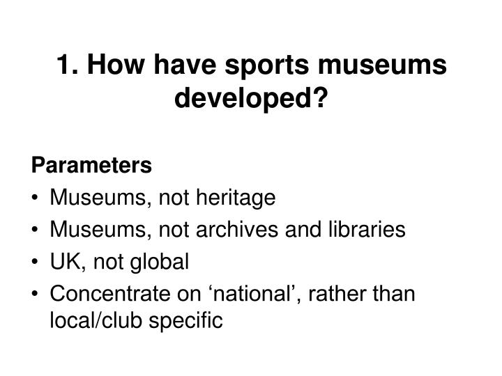 1 how have sports museums developed