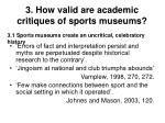3 how valid are academic critiques of sports museums19
