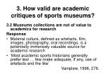 3 how valid are academic critiques of sports museums25