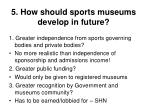 5 how should sports museums develop in future