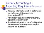 primary accounting reporting requirements continued