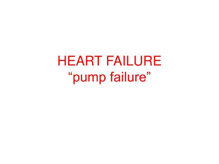 Heart failure pump failure