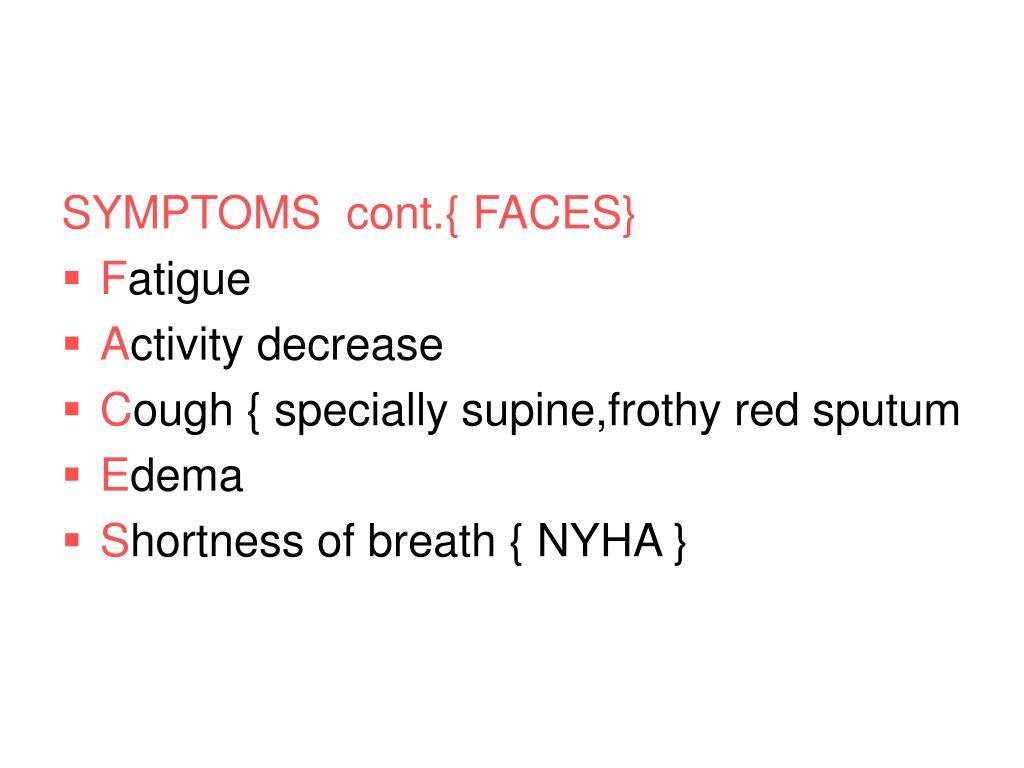 SYMPTOMS  cont.{ FACES}