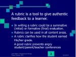 a rubric is a tool to give authentic feedback to a learner