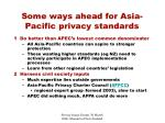 some ways ahead for asia pacific privacy standards