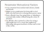 perpetrator motivational factors