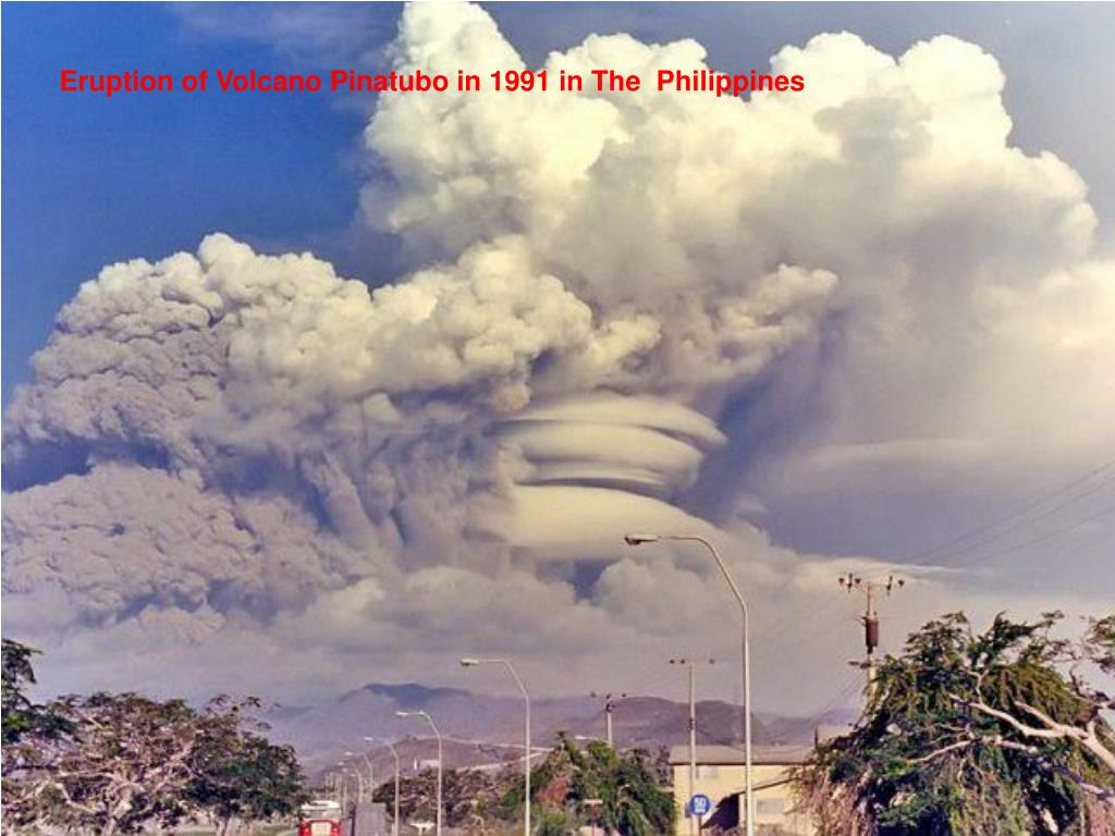 Eruption of Volcano Pinatubo in 1991 in The  Philippines