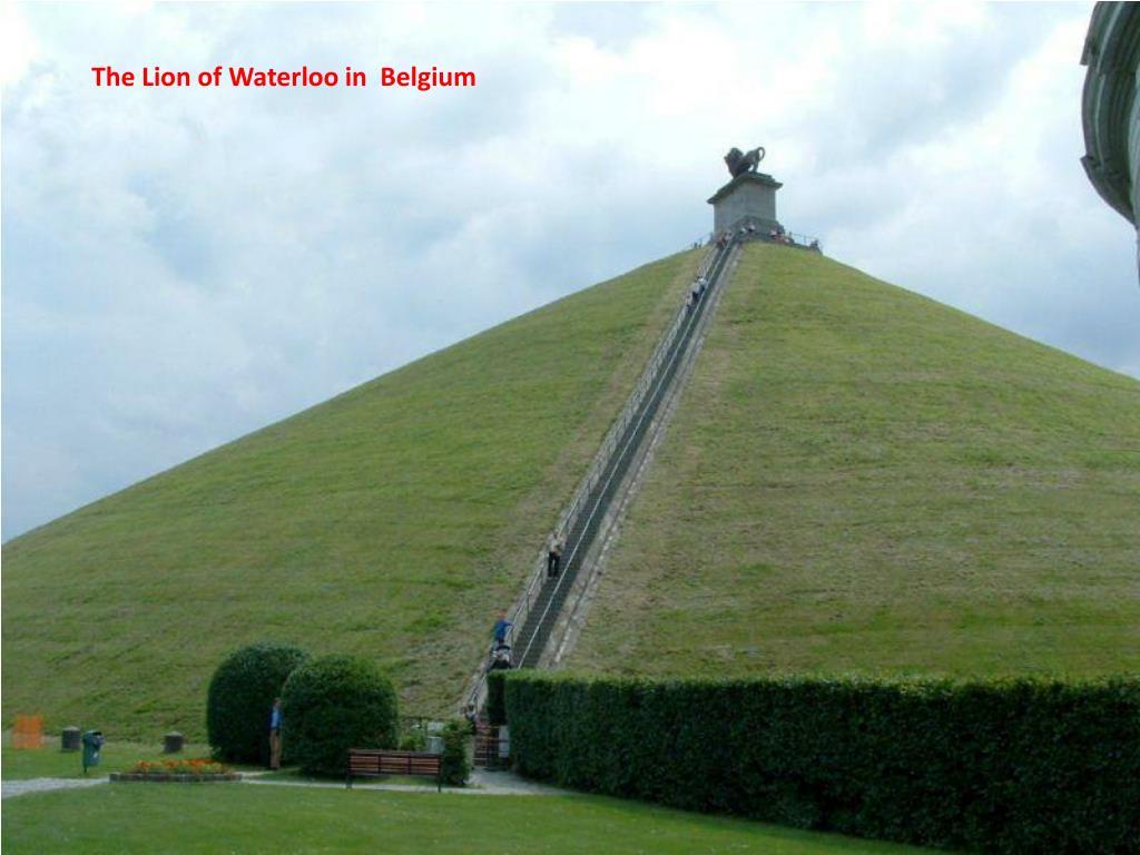The Lion of Waterloo in  Belgium