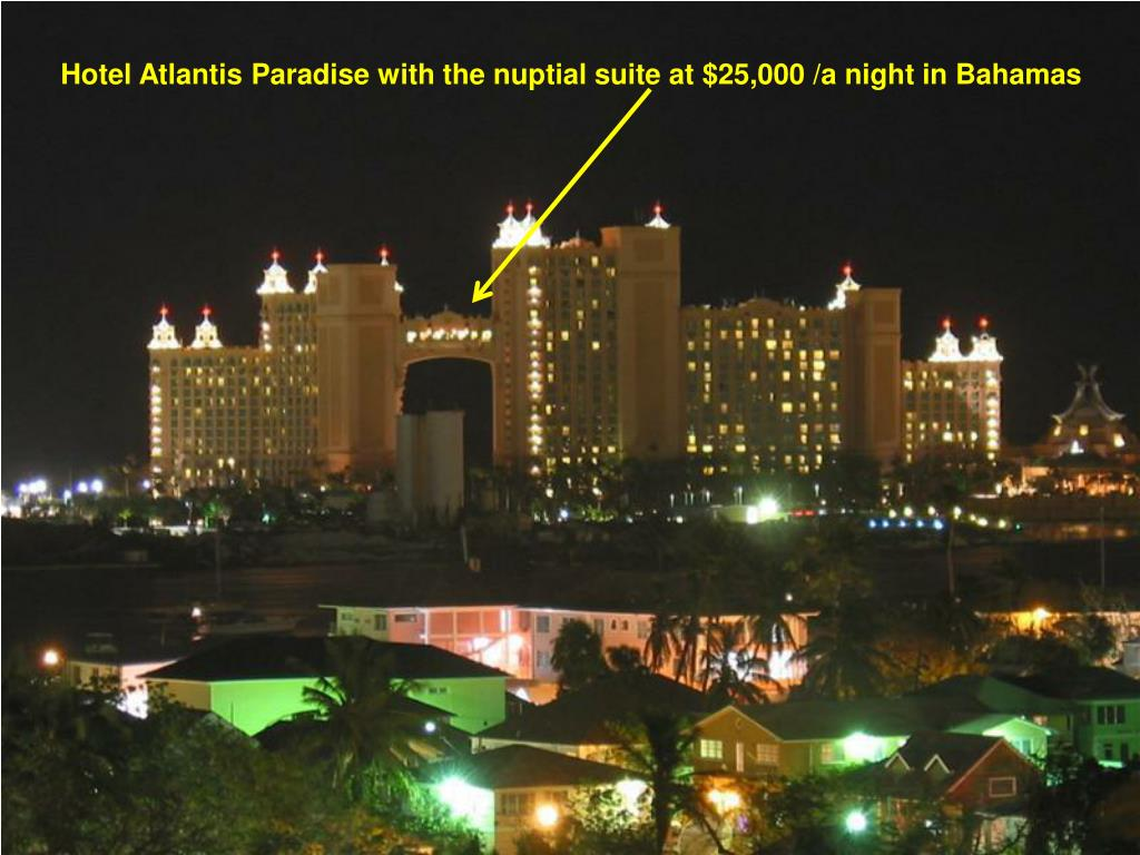 Hotel Atlantis Paradise with the nuptial suite at $25,000 /a night in Bahamas
